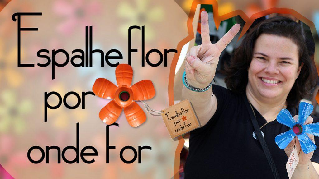 reciclagem, artesanato, movimento espalhe flor por favor, Ana Borba